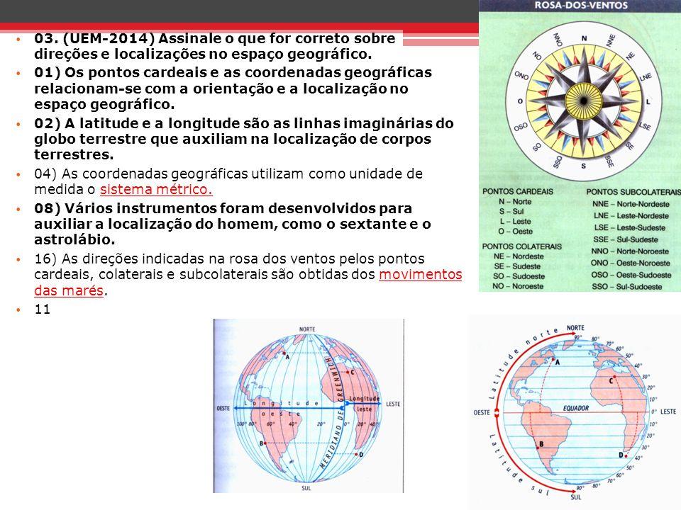 03. (UEM-2014) Assinale o que for correto sobre direções e localizações no espaço geográfico.