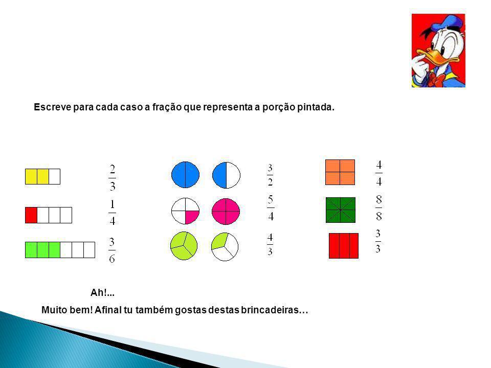 Escreve para cada caso a fração que representa a porção pintada.