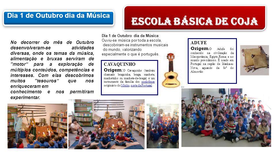 ESCOLA BÁSICA DE COJA Dia 1 de Outubro dia da Música Geada Granizo Rio