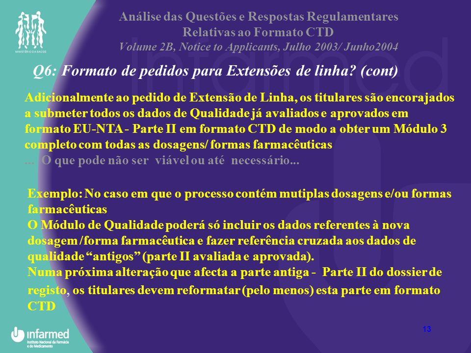 Q6: Formato de pedidos para Extensões de linha (cont)