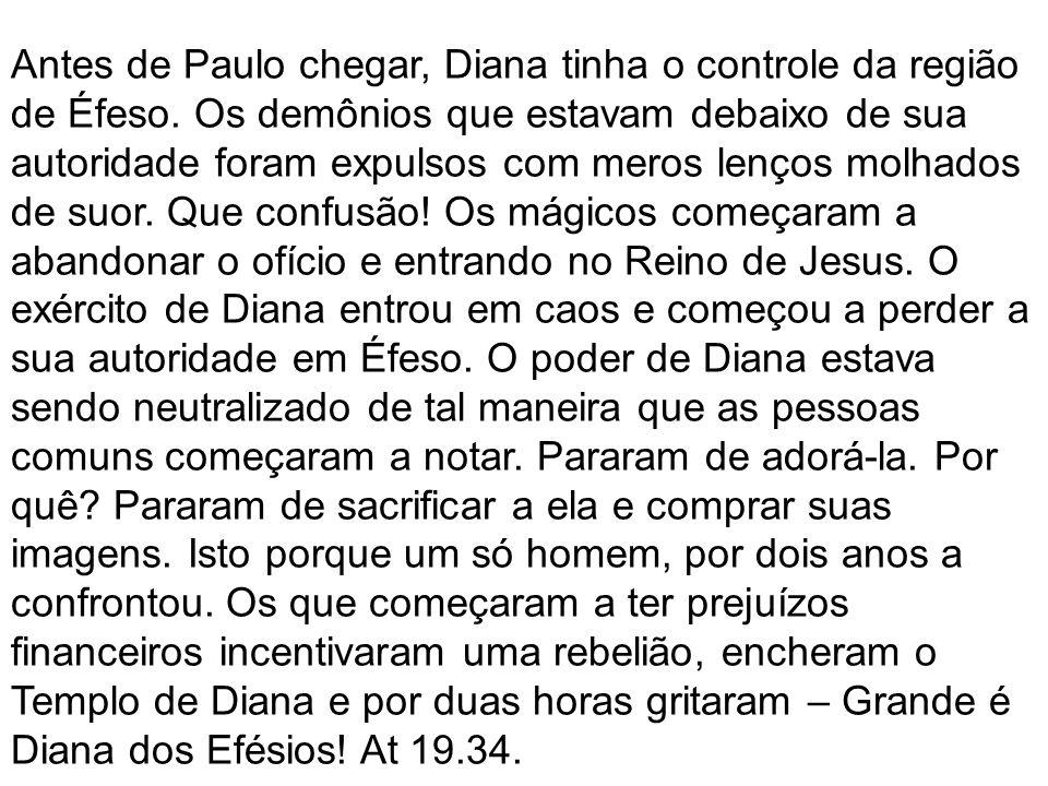 Antes de Paulo chegar, Diana tinha o controle da região de Éfeso