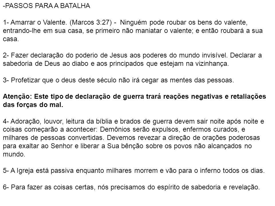 PASSOS PARA A BATALHA 1- Amarrar o Valente