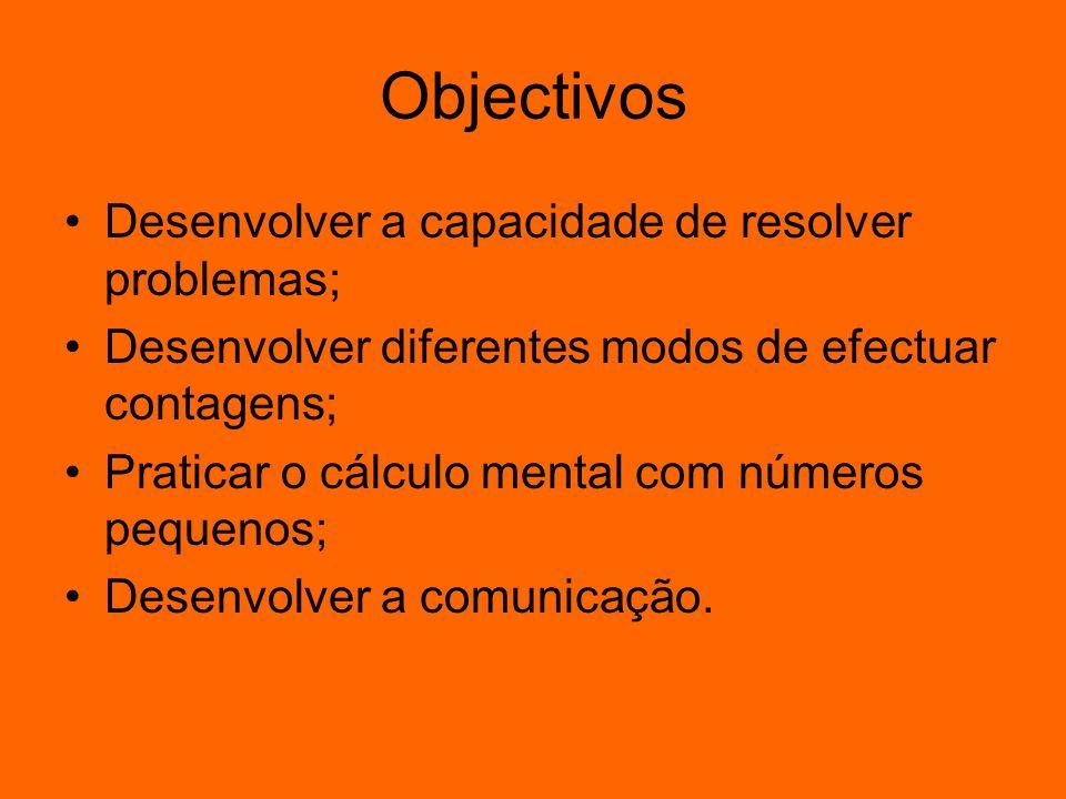Objectivos Desenvolver a capacidade de resolver problemas;