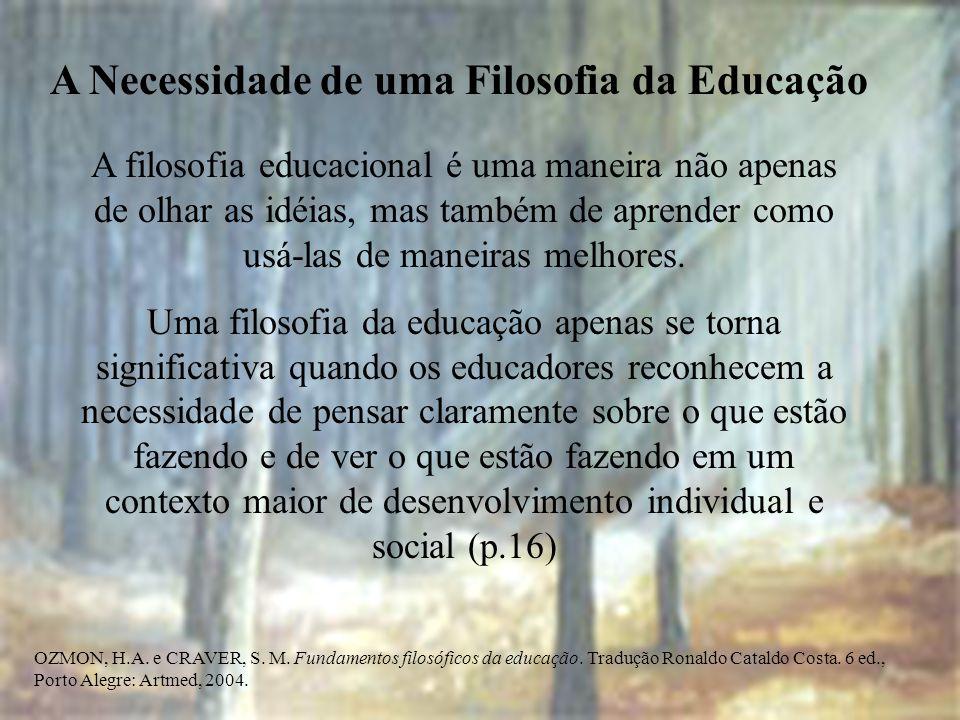 A Necessidade de uma Filosofia da Educação