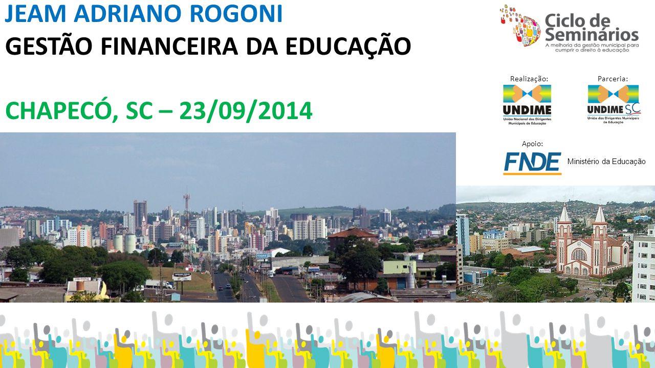 GESTÃO FINANCEIRA DA EDUCAÇÃO CHAPECÓ, SC – 23/09/2014