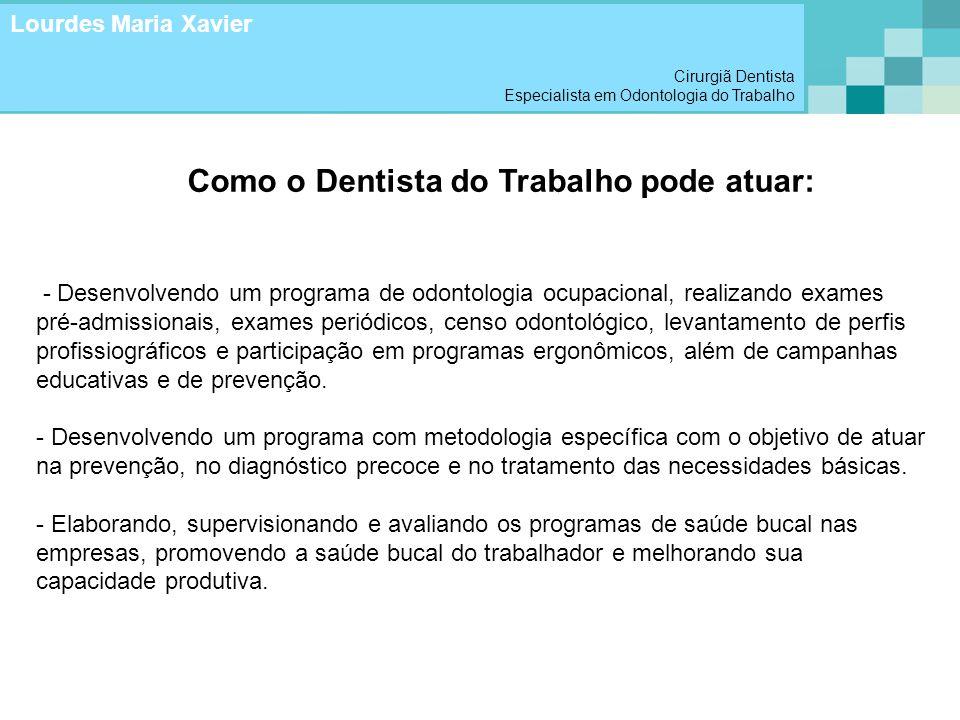 Como o Dentista do Trabalho pode atuar: