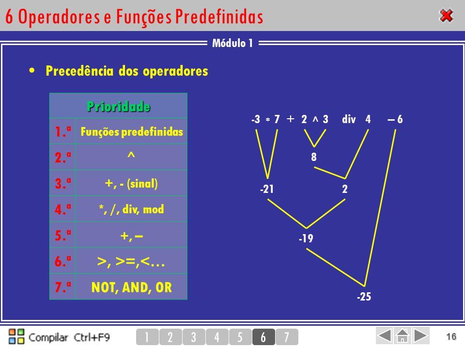 6 Operadores e Funções Predefinidas