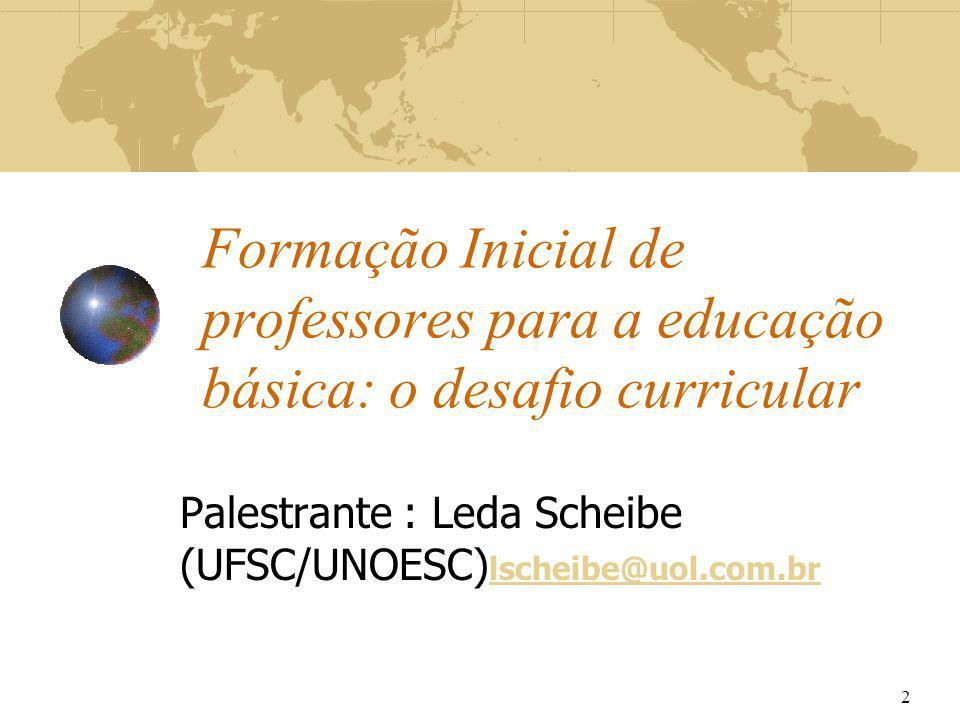 Palestrante : Leda Scheibe (UFSC/UNOESC)lscheibe@uol.com.br