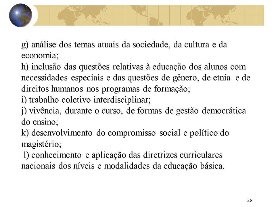 g) análise dos temas atuais da sociedade, da cultura e da economia;