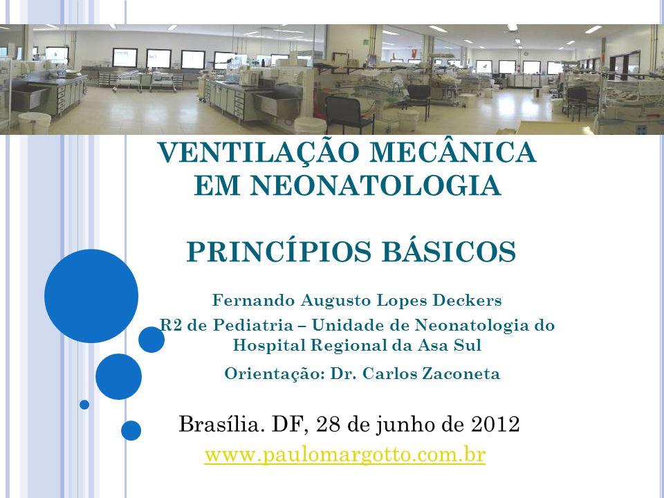 VENTILAÇÃO MECÂNICA EM NEONATOLOGIA PRINCÍPIOS BÁSICOS