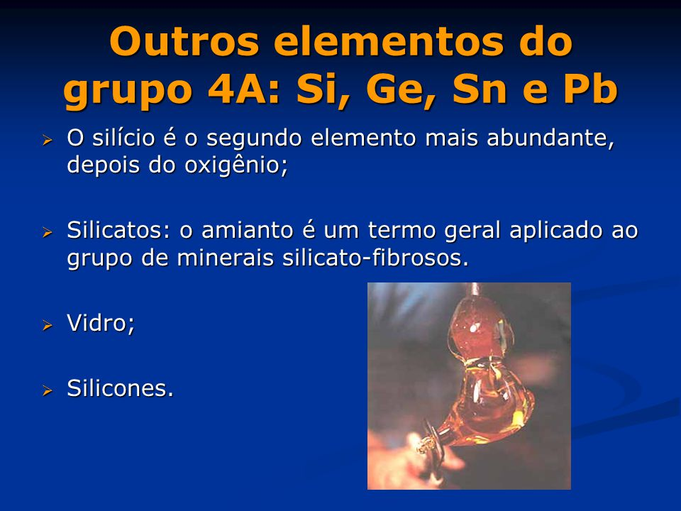 Outros elementos do grupo 4A: Si, Ge, Sn e Pb