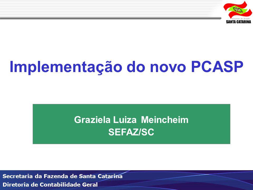 Implementação do novo PCASP Graziela Luiza Meincheim