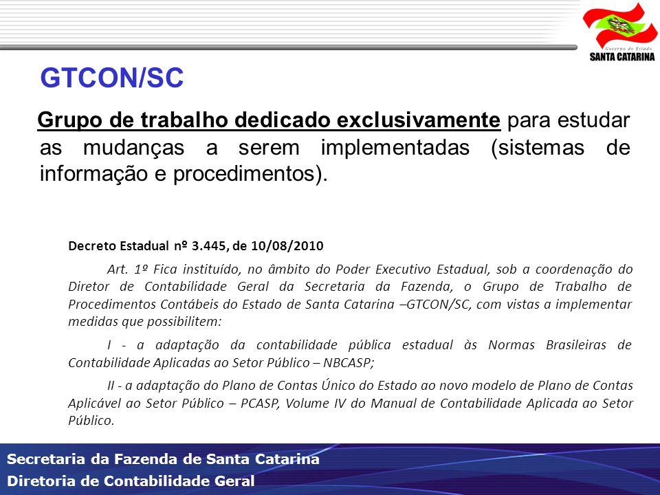 GTCON/SC Grupo de trabalho dedicado exclusivamente para estudar as mudanças a serem implementadas (sistemas de informação e procedimentos).