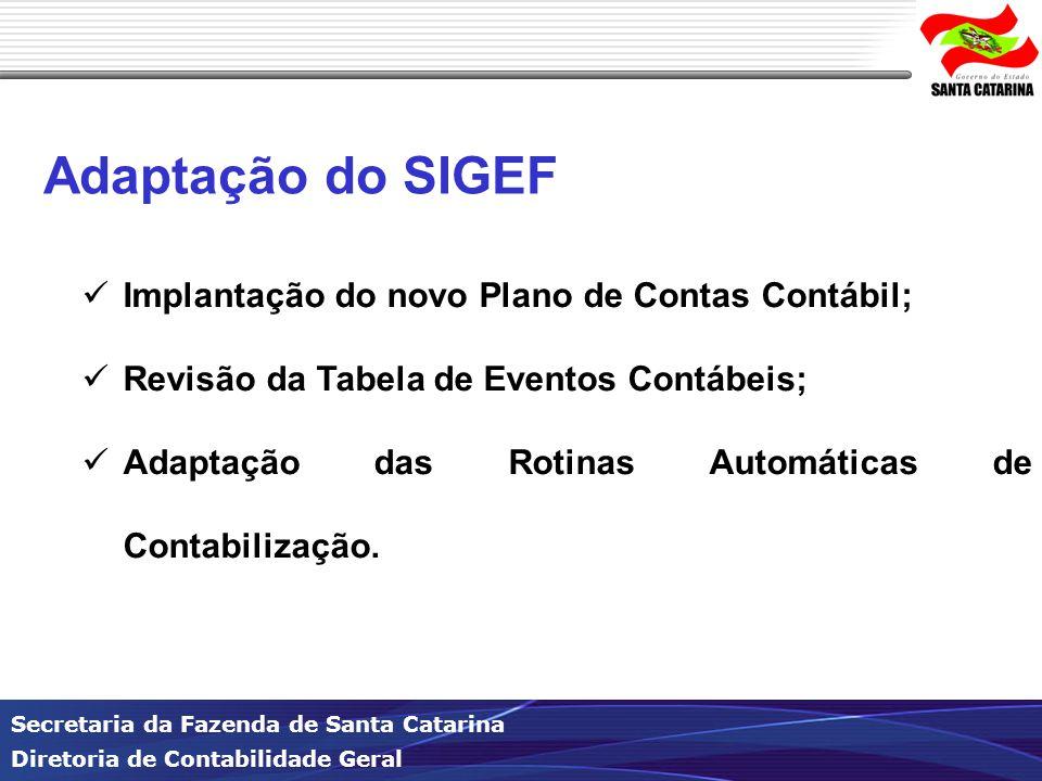 Adaptação do SIGEF Implantação do novo Plano de Contas Contábil;