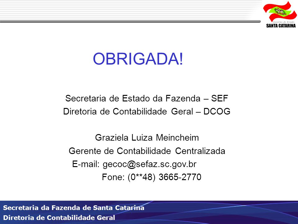OBRIGADA! Secretaria de Estado da Fazenda – SEF