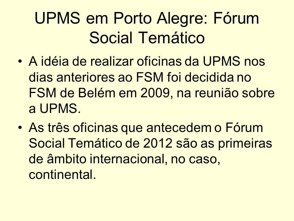 UPMS em Porto Alegre: Fórum Social Temático