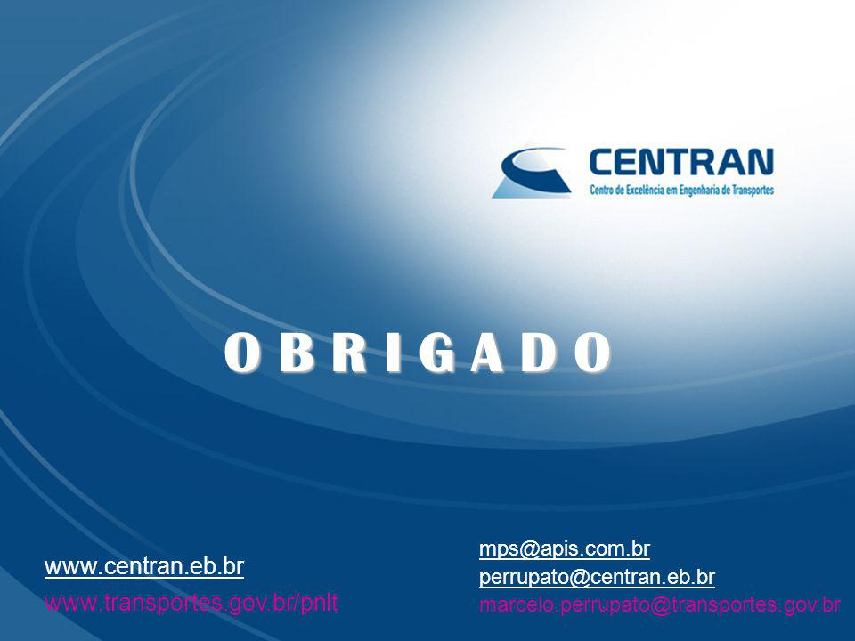 O B R I G A D O www.centran.eb.br www.transportes.gov.br/pnlt