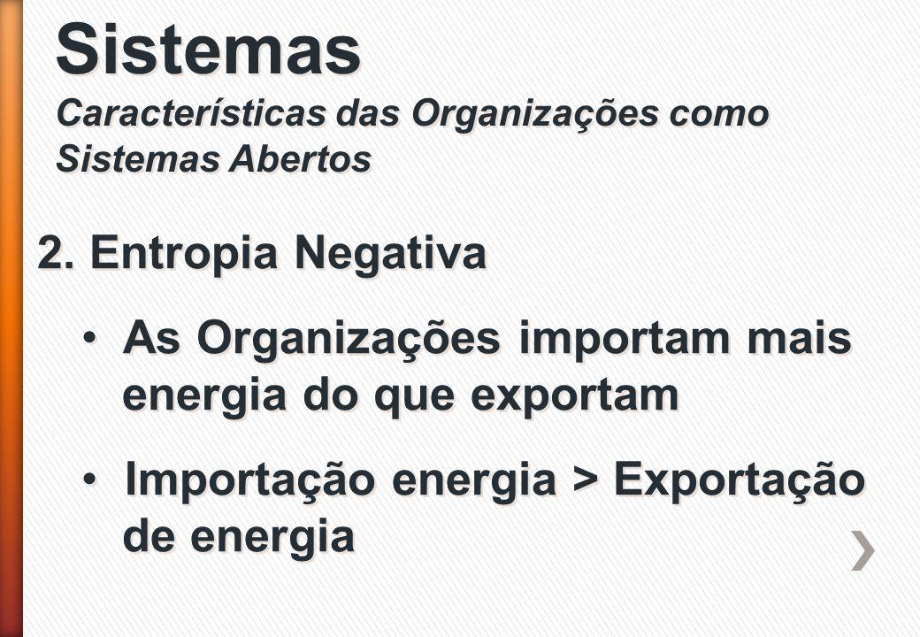 Sistemas 2. Entropia Negativa