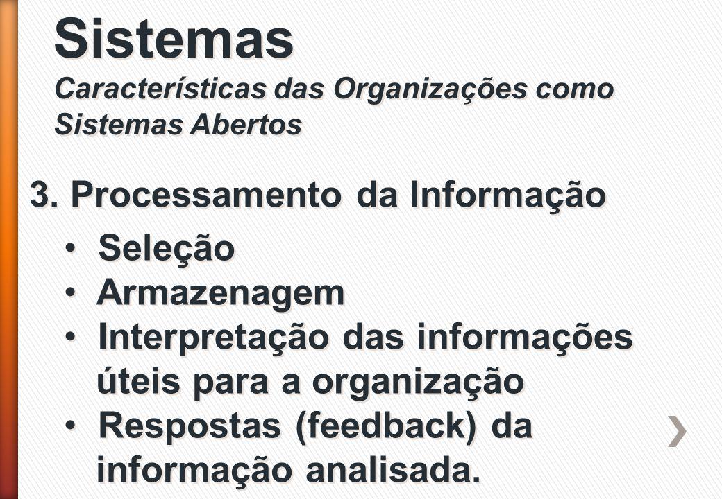 Sistemas 3. Processamento da Informação Seleção Armazenagem