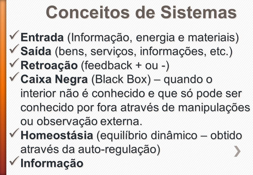 Conceitos de Sistemas Entrada (Informação, energia e materiais)