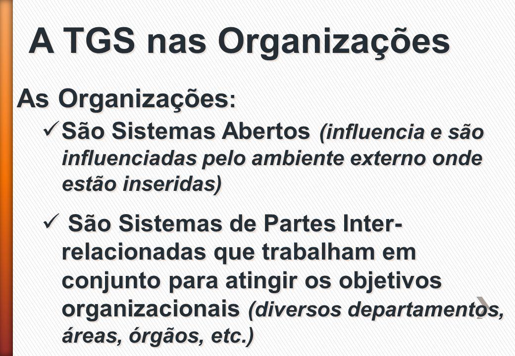 A TGS nas Organizações As Organizações: