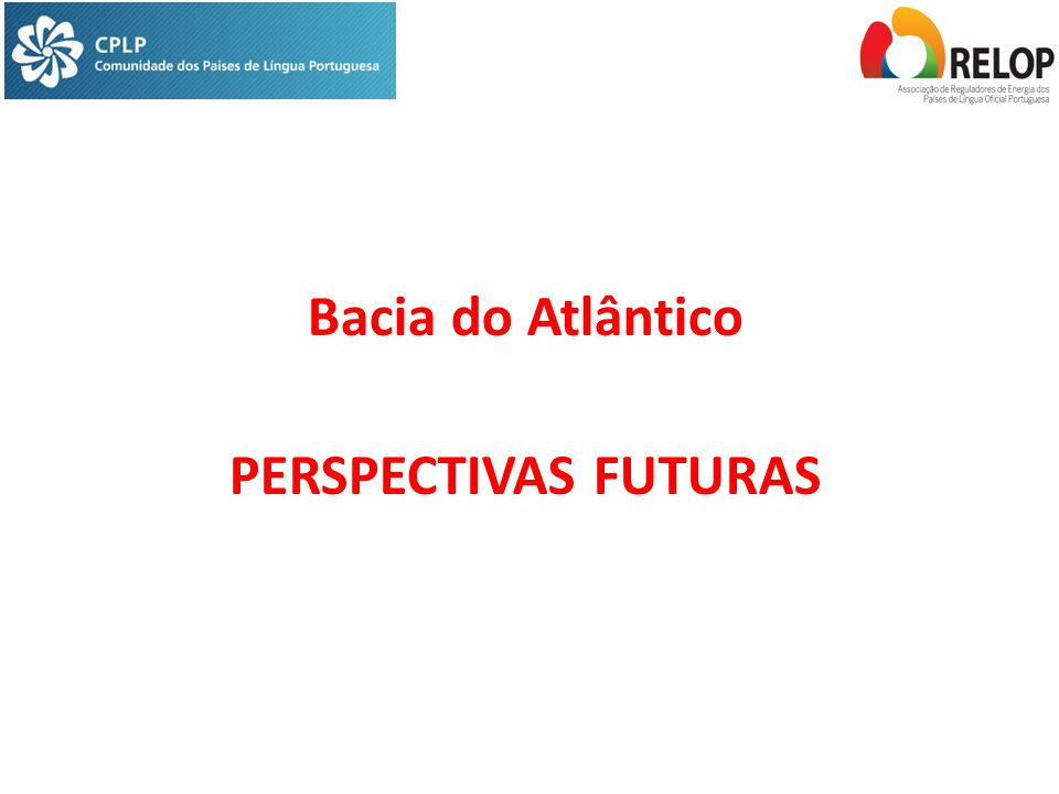 Bacia do Atlântico PERSPECTIVAS FUTURAS