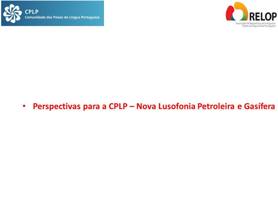 Perspectivas para a CPLP – Nova Lusofonia Petroleira e Gasífera
