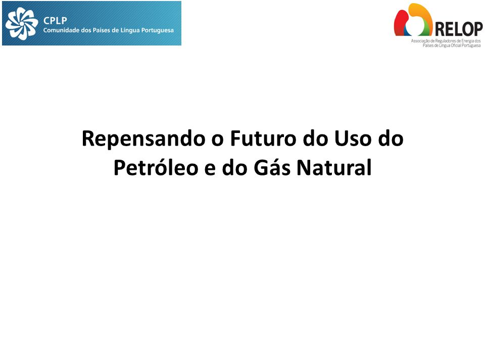 Repensando o Futuro do Uso do Petróleo e do Gás Natural