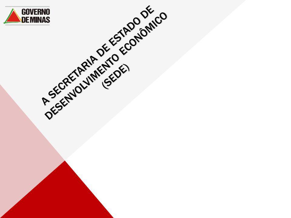 A SECRETARIA DE ESTADO DE DESENVOLVIMENTO ECONÔMICO (SEDE)