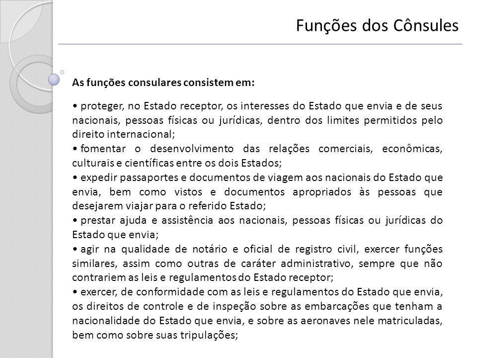 Funções dos Cônsules As funções consulares consistem em: