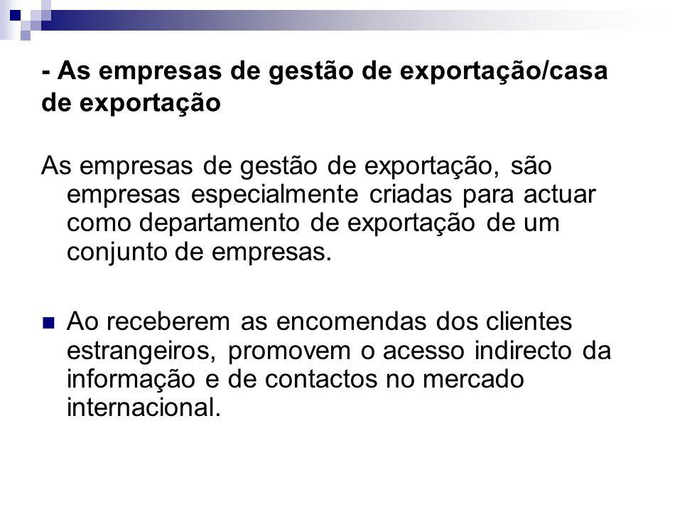 - As empresas de gestão de exportação/casa de exportação
