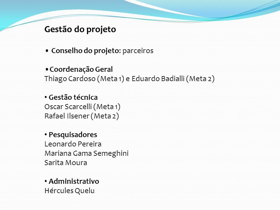 Gestão do projeto Conselho do projeto: parceiros Coordenação Geral