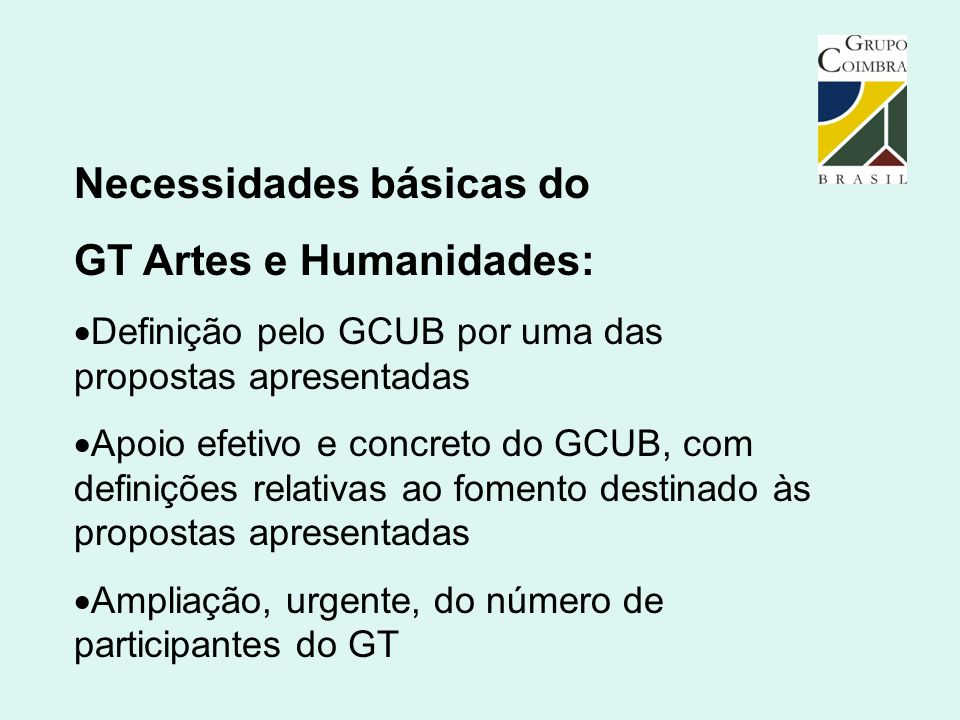 Necessidades básicas do GT Artes e Humanidades: