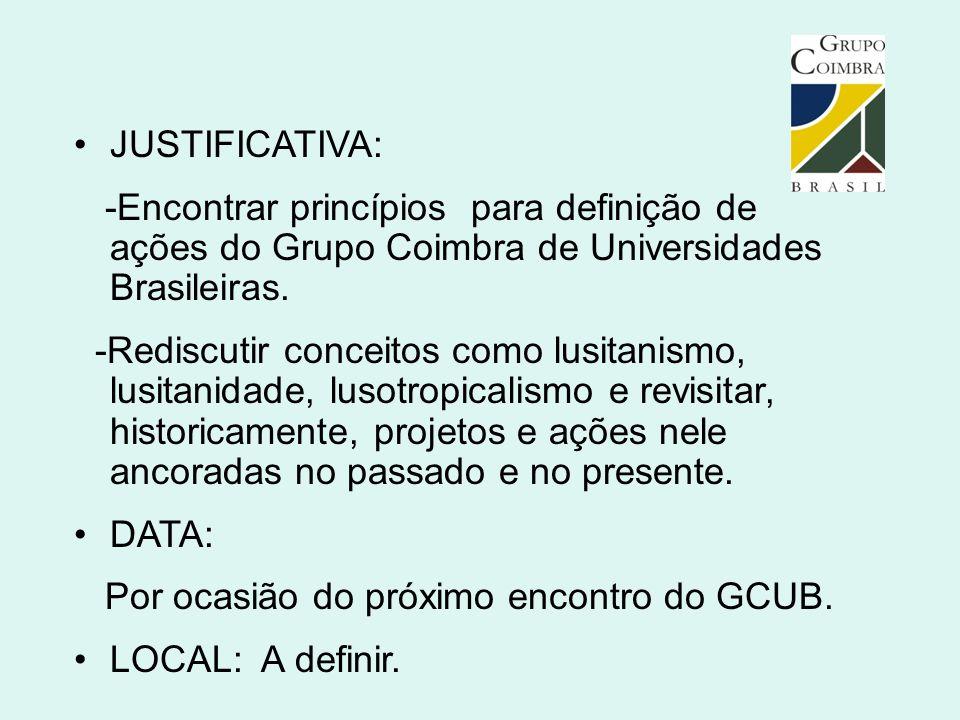 JUSTIFICATIVA: -Encontrar princípios para definição de ações do Grupo Coimbra de Universidades Brasileiras.