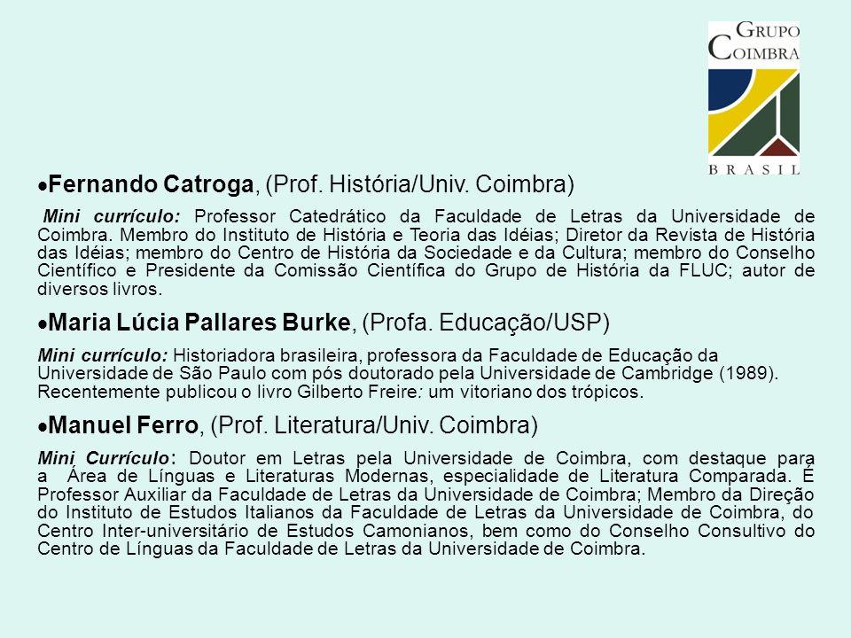 Fernando Catroga, (Prof. História/Univ. Coimbra)