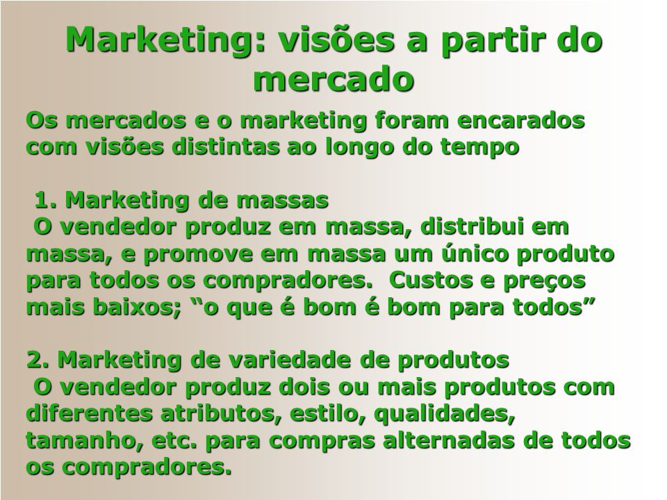 Marketing: visões a partir do mercado