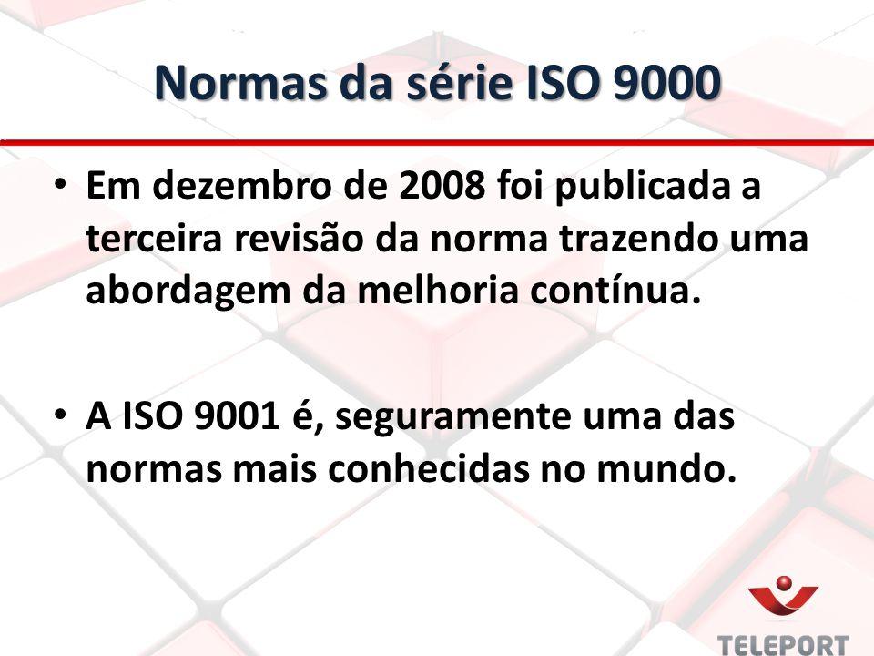 Normas da série ISO 9000 Em dezembro de 2008 foi publicada a terceira revisão da norma trazendo uma abordagem da melhoria contínua.