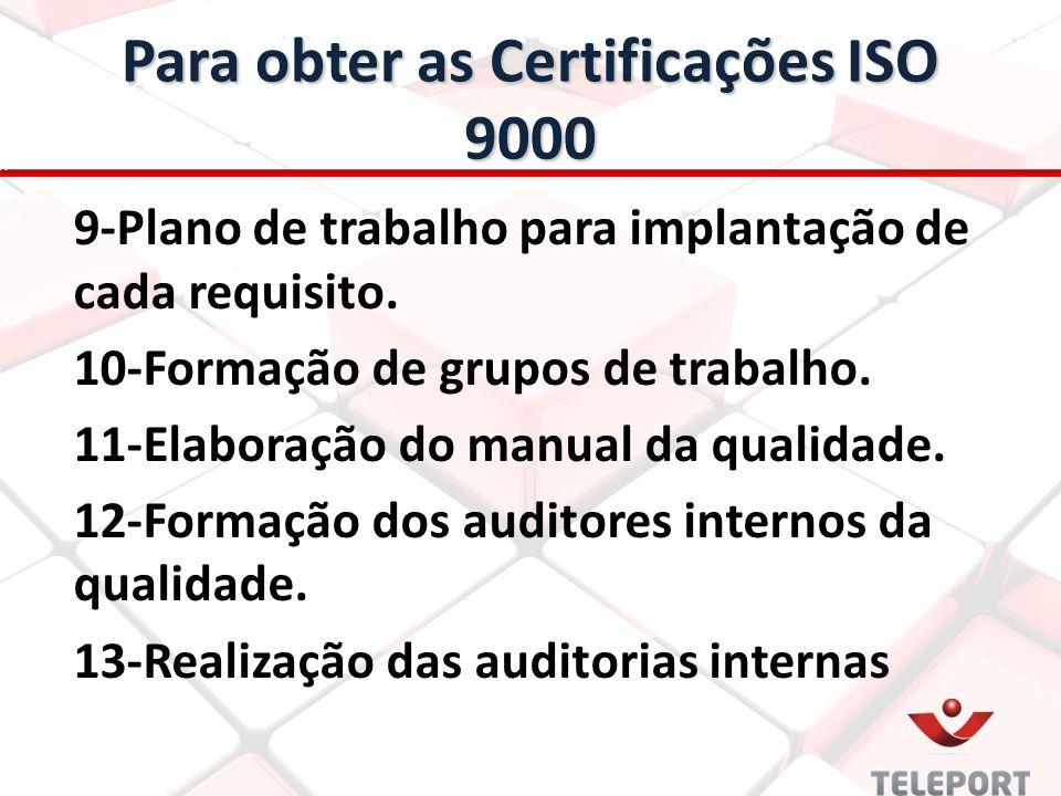 Para obter as Certificações ISO 9000