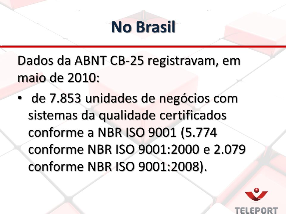 No Brasil Dados da ABNT CB-25 registravam, em maio de 2010: