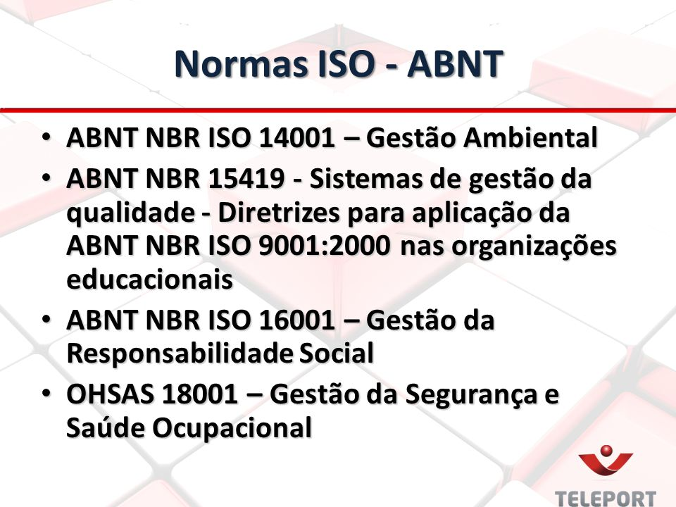 Normas ISO - ABNT ABNT NBR ISO 14001 – Gestão Ambiental