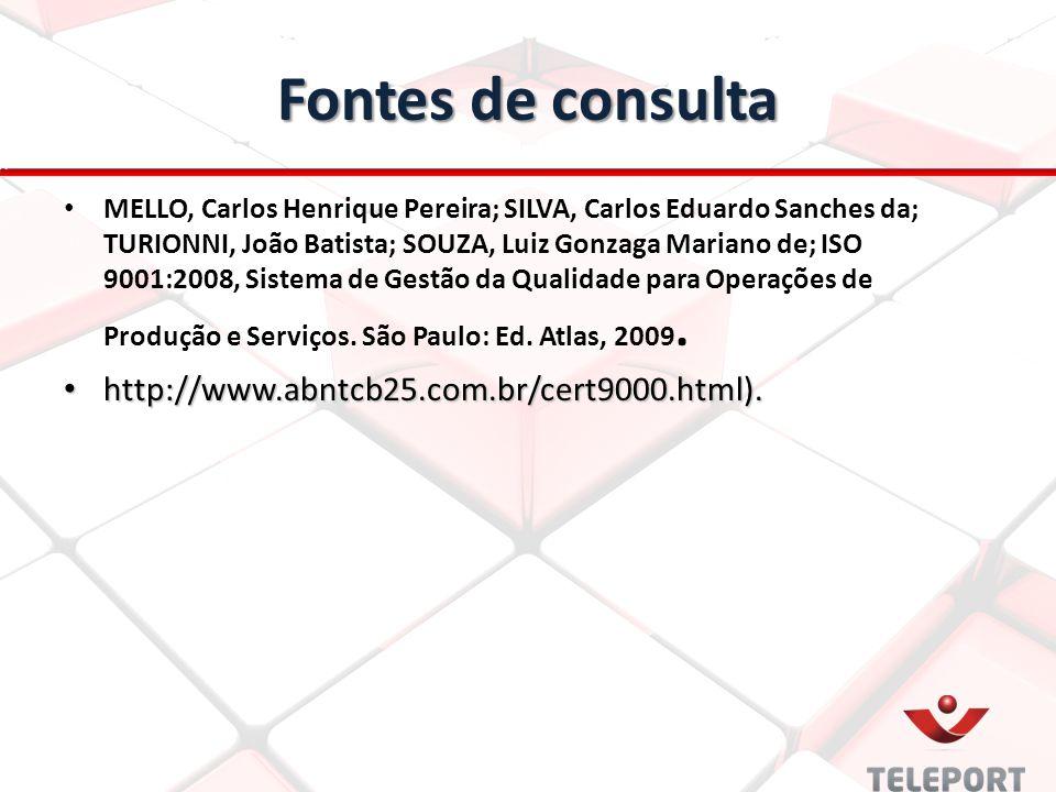 Fontes de consulta http://www.abntcb25.com.br/cert9000.html).