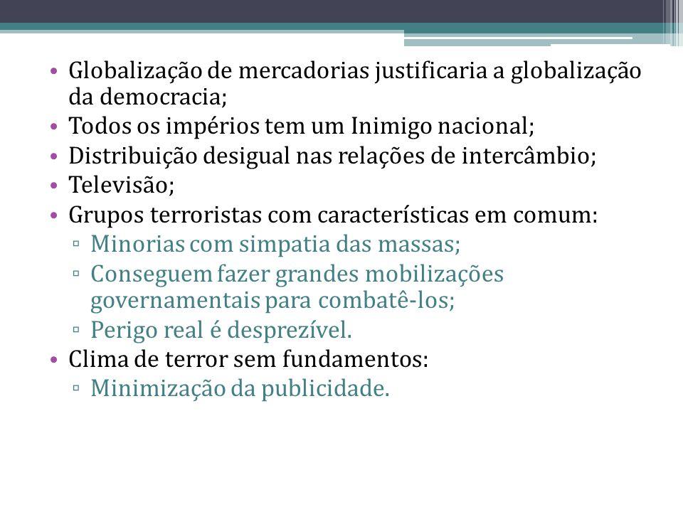 Globalização de mercadorias justificaria a globalização da democracia;