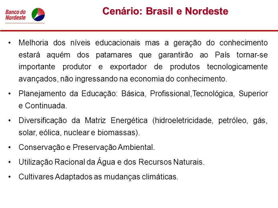 Cenário: Brasil e Nordeste