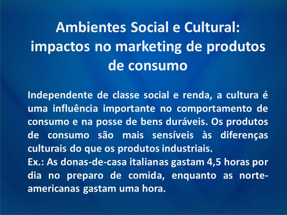 Ambientes Social e Cultural: impactos no marketing de produtos de consumo