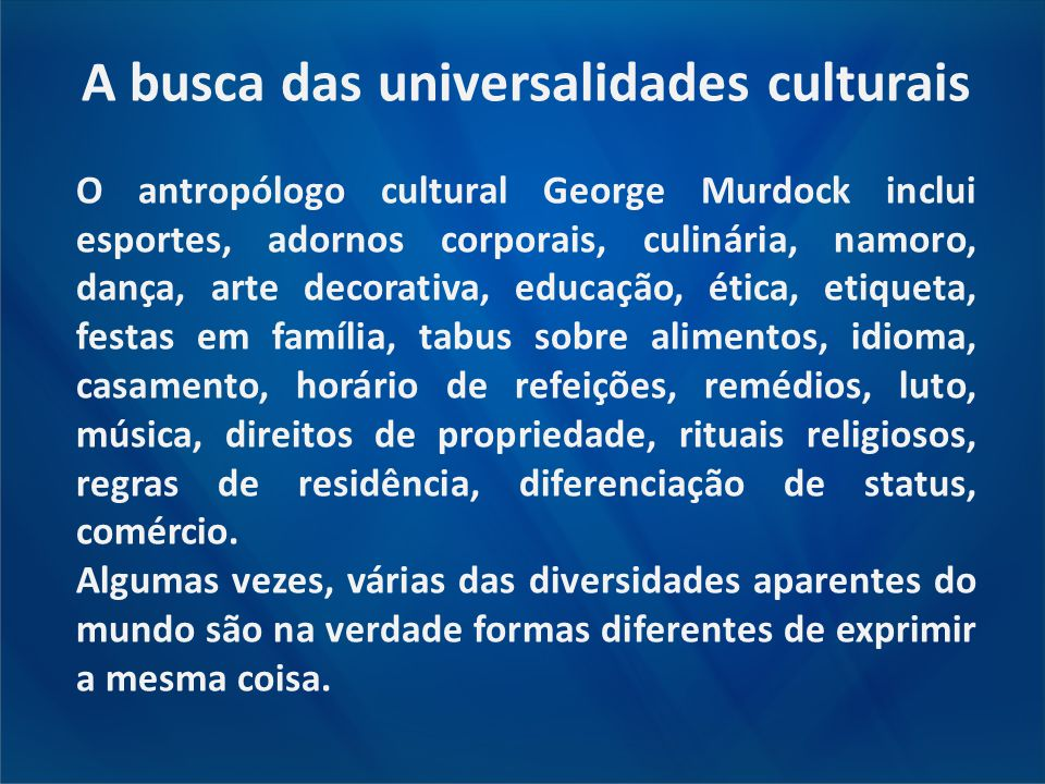 A busca das universalidades culturais