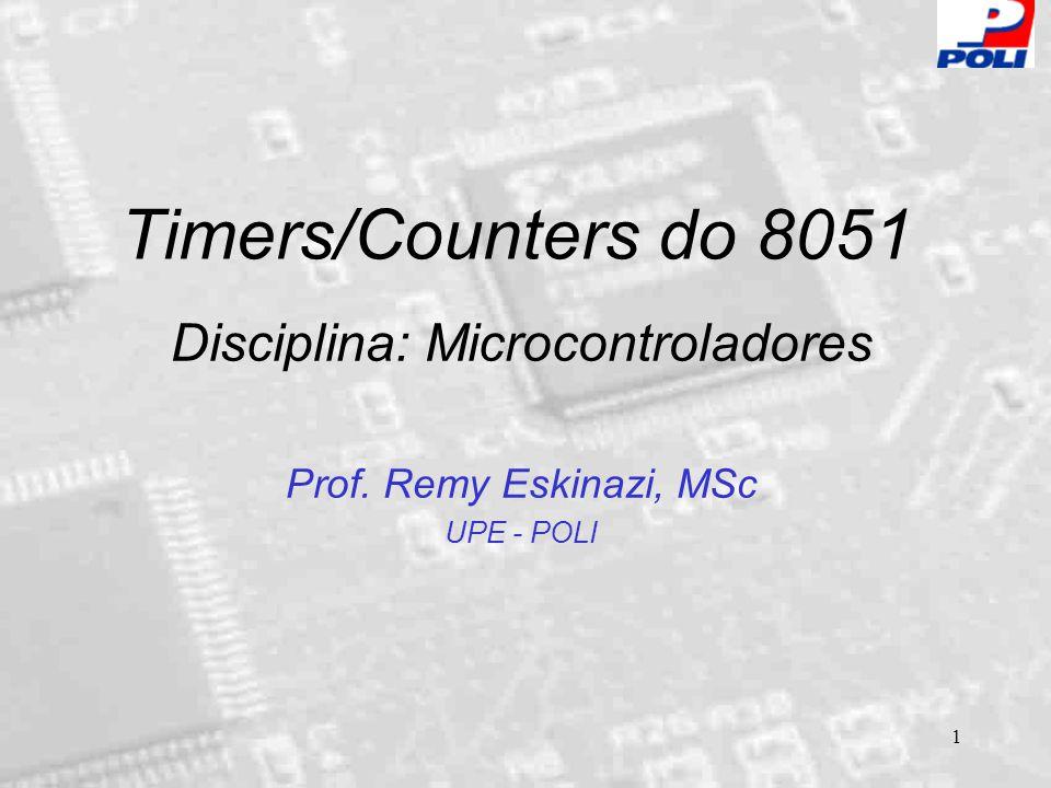 Disciplina: Microcontroladores Prof. Remy Eskinazi, MSc UPE - POLI