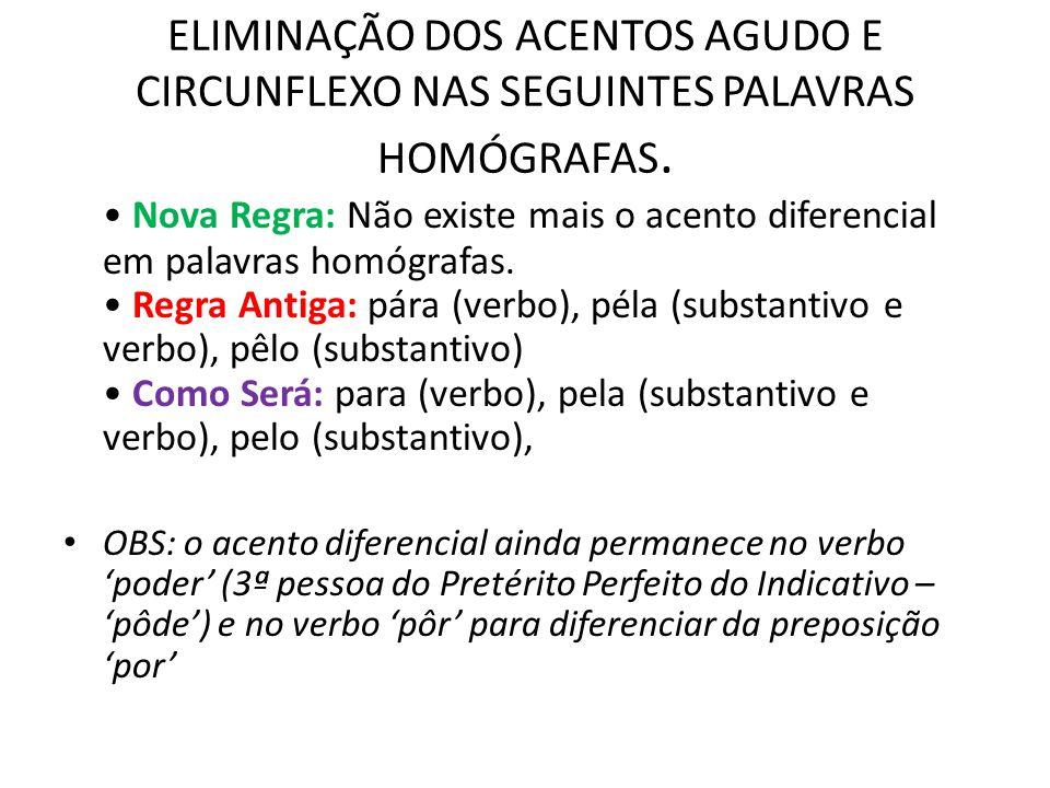 ELIMINAÇÃO DOS ACENTOS AGUDO E CIRCUNFLEXO NAS SEGUINTES PALAVRAS HOMÓGRAFAS.