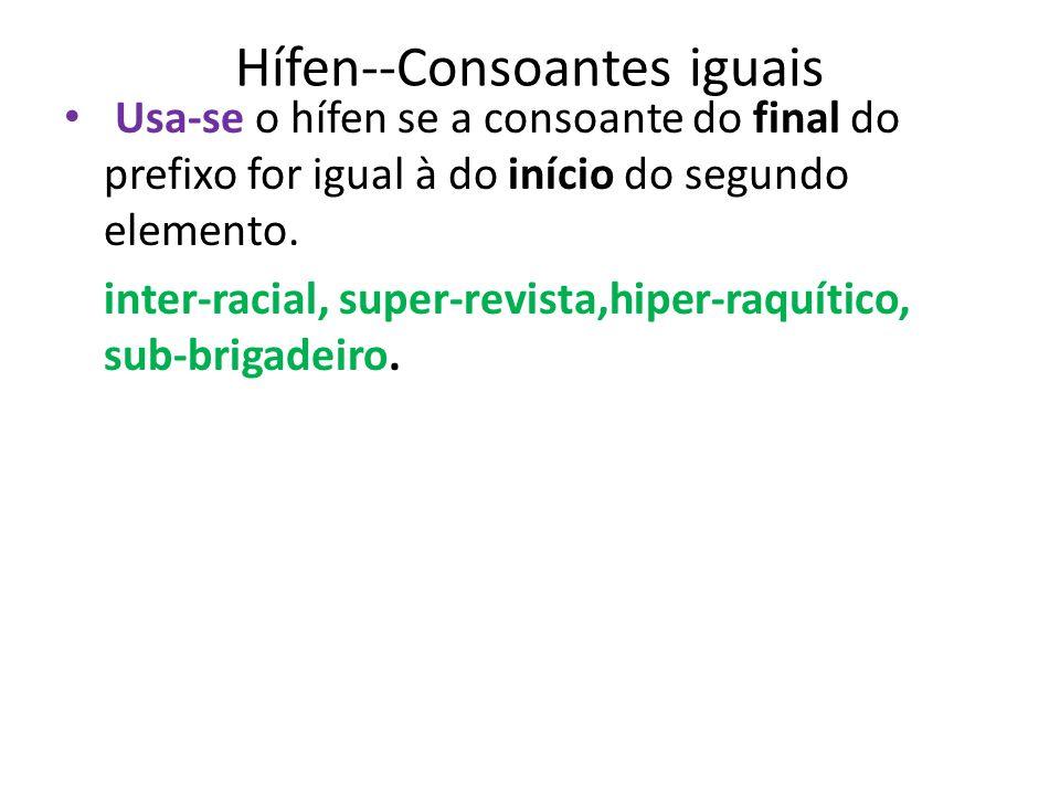 Hífen--Consoantes iguais