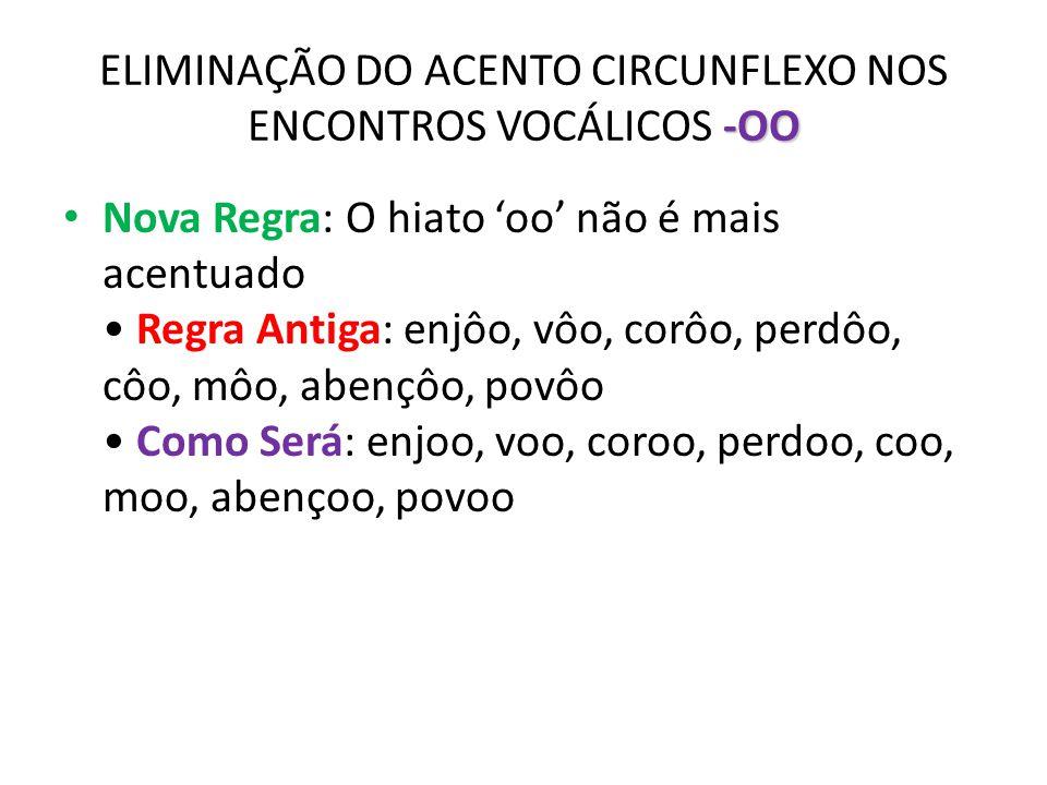 ELIMINAÇÃO DO ACENTO CIRCUNFLEXO NOS ENCONTROS VOCÁLICOS -OO