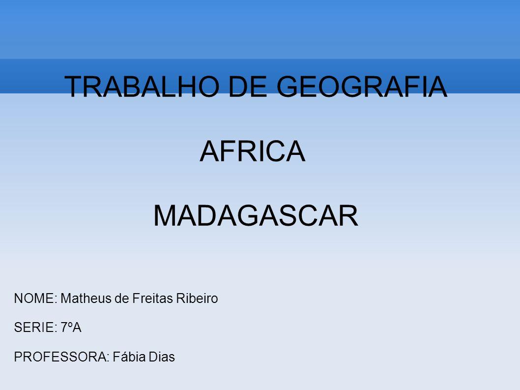 TRABALHO DE GEOGRAFIA AFRICA MADAGASCAR